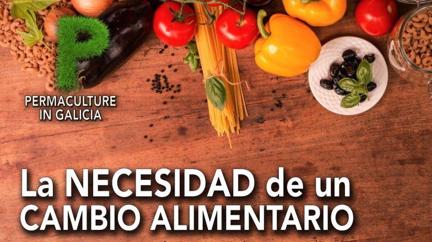Necesidad de un cambio en el modelo alimentario | Permacultura en Galicia