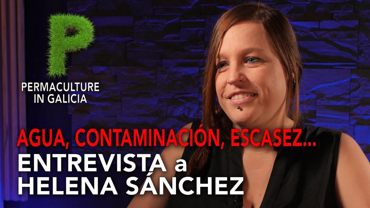Agua, contaminación, escasez   Entrevista Helena Sánchez Rhizobium   Permacultura en Galicia